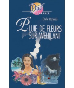 Pluie de fleurs sur Wehilani (Emilie Richards) - Duo Romance N° 460