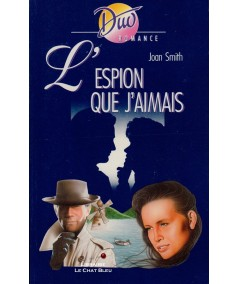 L'espion que j'aimais (Joan Smith) - Duo Romance N° 431
