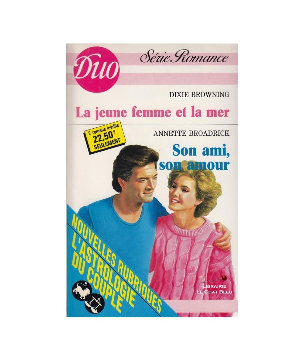 N° 399/400 - La jeune femme et la mer (Dixie Browning) - Son ami son amour (Annette Broadrick)