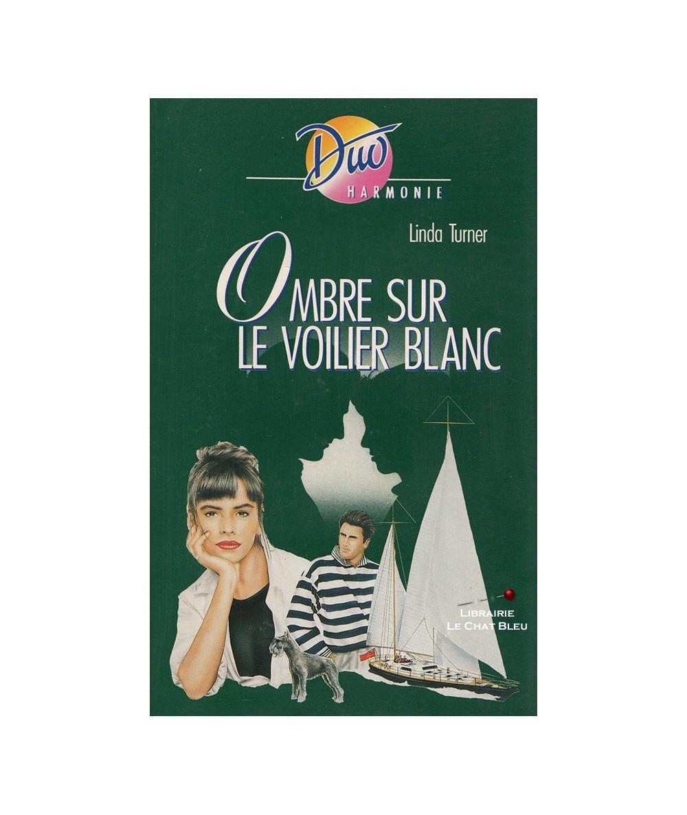 N° 239 - Ombre sur le voilier blanc (Linda Turner)