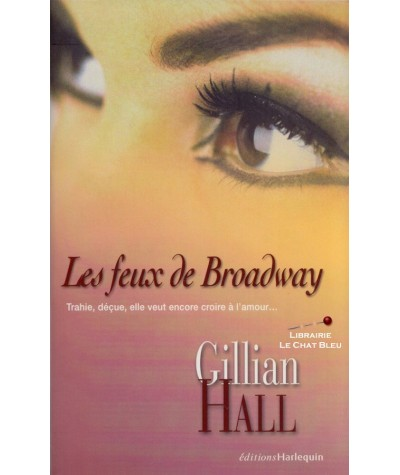 Les feux de Broadway (Gillian Hall) - Harlequin Star Star N° 22