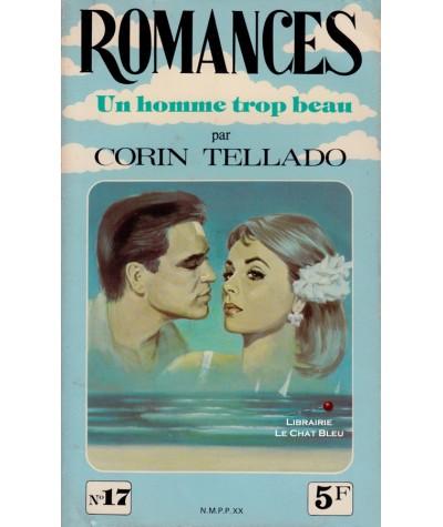 Un homme trop beau (Corin Tellado) - Romances N° 17