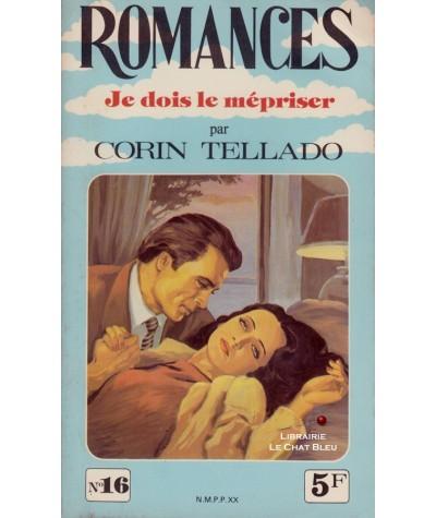 Je dois le mépriser (Corin Tellado) - Romances N° 16
