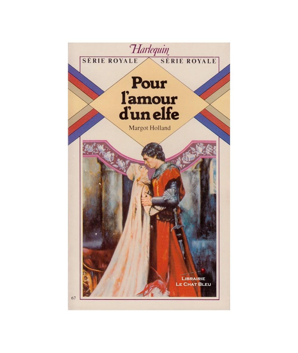 Série Royale N° 67 - Pour l'amour d'un elfe (Margot Holland)