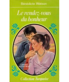Le rendez-vous du bonheur (Bénédicte Watson) - Turquoise N° 22