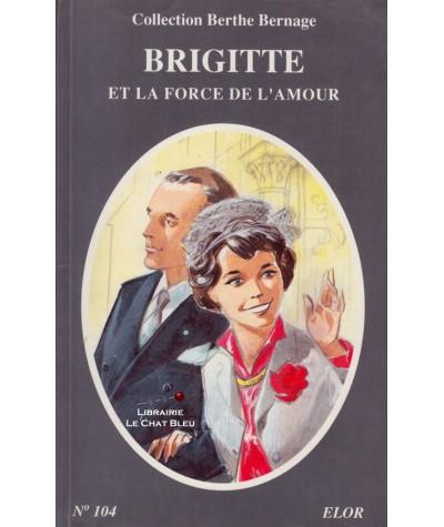 Brigitte et la force de l'amour (Berthe Bernage) - Editions ELOR