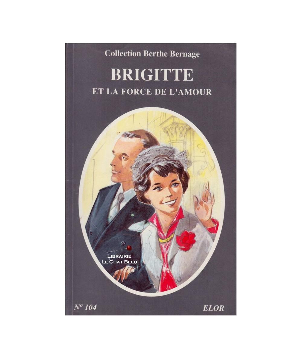 N° 104 - Brigitte et la force de l'amour (Berthe Bernage)
