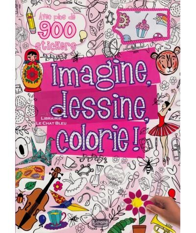 Imagine, dessine, colorie ! - Livre d'activités avec plus de 900 stickers