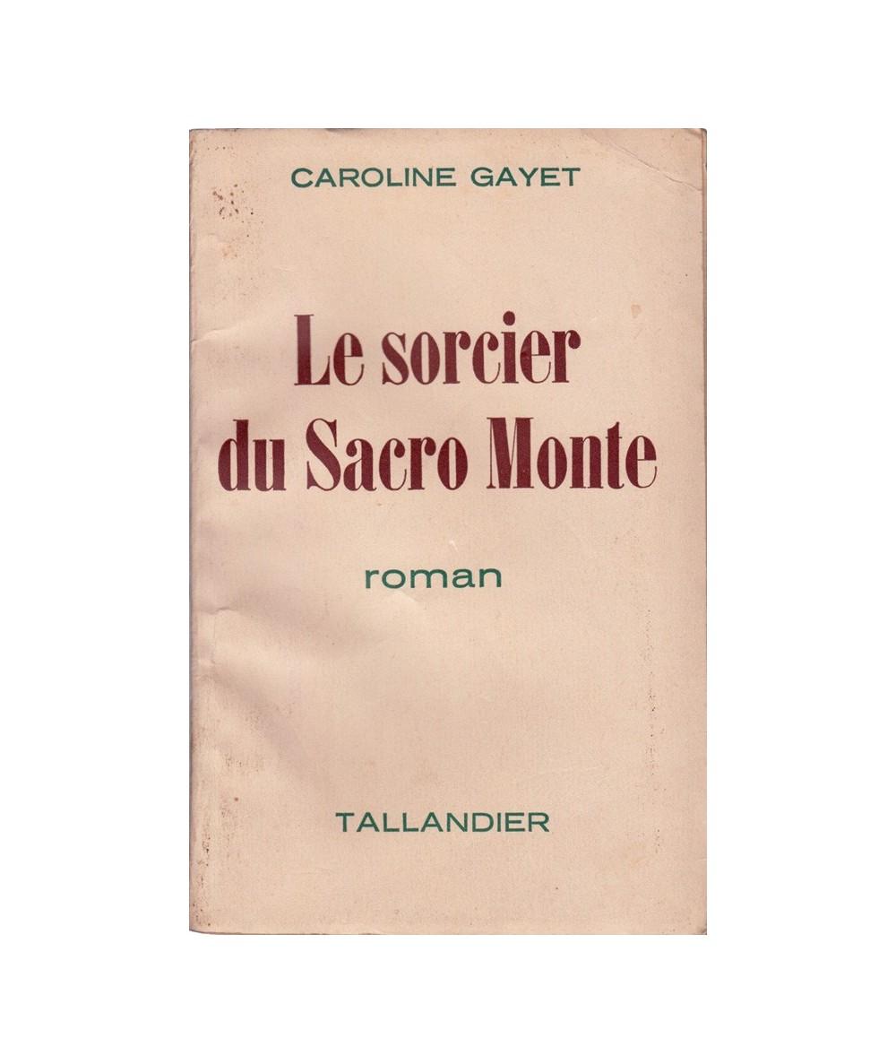 Le sorcier du Sacro Monte (Caroline Gayet)
