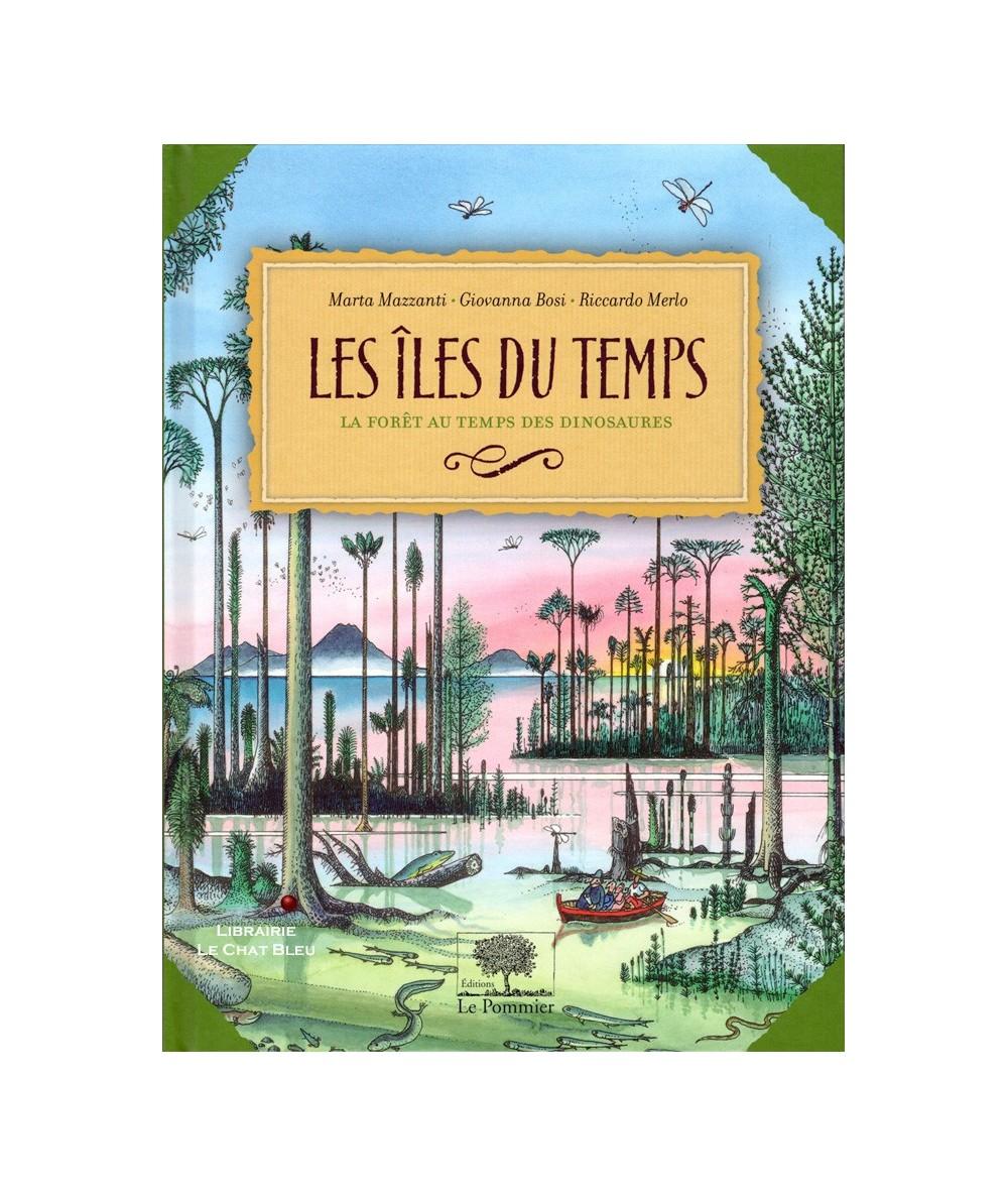 Les îles du temps : La forêt au temps des dinosaures (Marta Mazzanti, Giovanna Bosi, Riccardo Merlo)