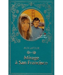 Mirage à San Francisco (Alix Latour) - Collection Turquoise
