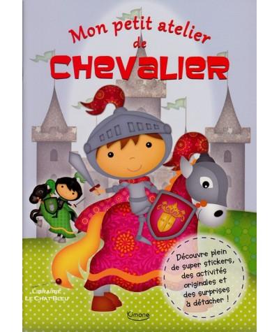 Mon petit atelier de chevalier : Super stickers et activités originales !