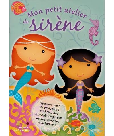 Mon petit atelier de sirène : Super stickers et activités originales ! - Dès 3 ans