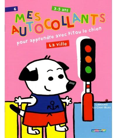 Mes autocollants pour apprendre avec Pitou le chien : La ville - De 3 à 5 ans