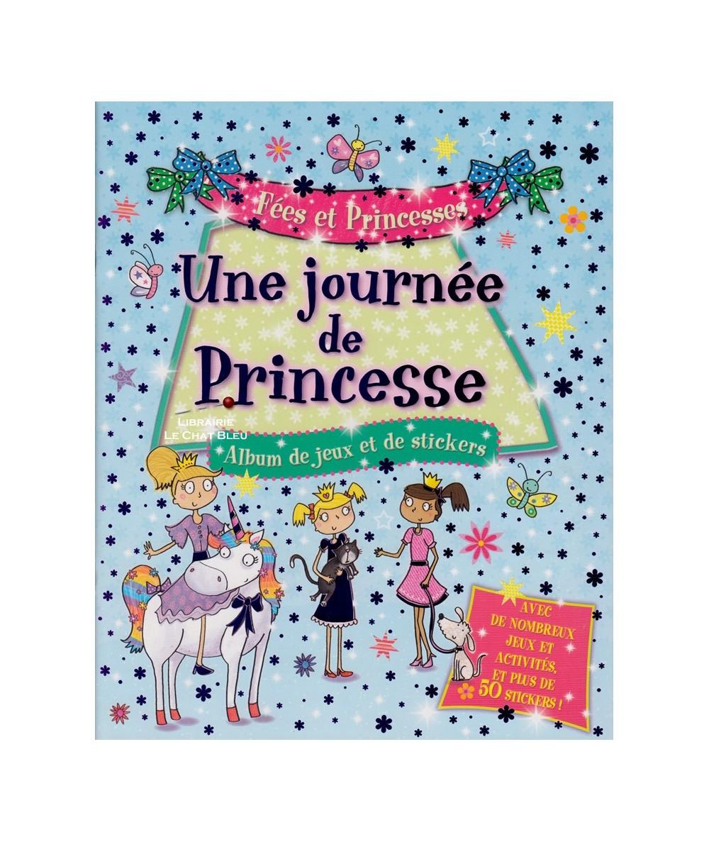 Une journée de Princesse : Album de jeux et de stickers