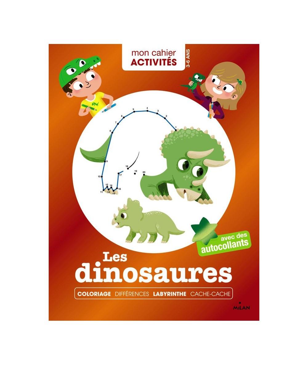 Mon cahier Activités : Les dinosaures