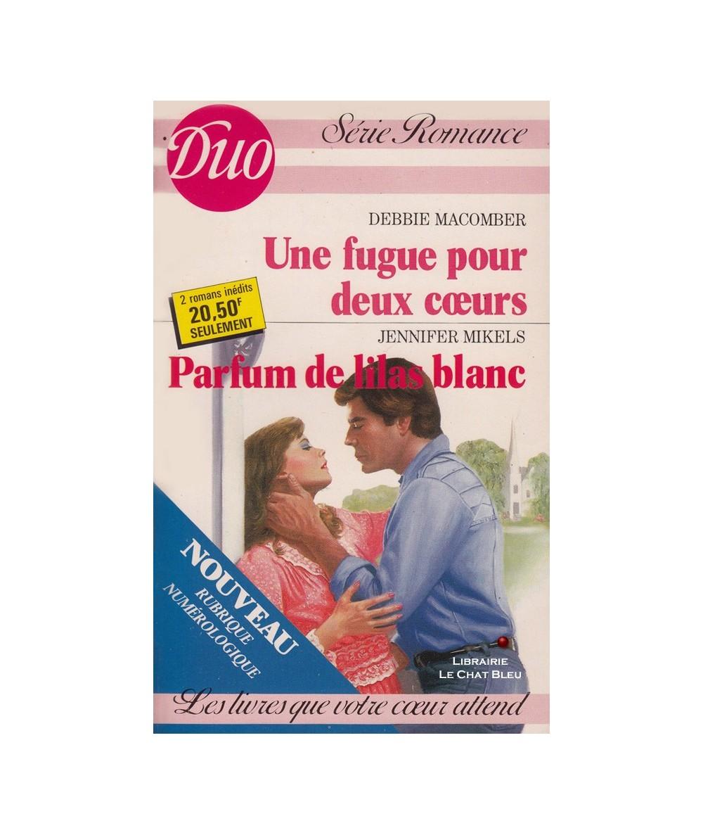N° 331/332 - Une fugue pour deux coeurs (Debbie Macomber) - Parfum de lilas blanc (Jennifer Mikels)