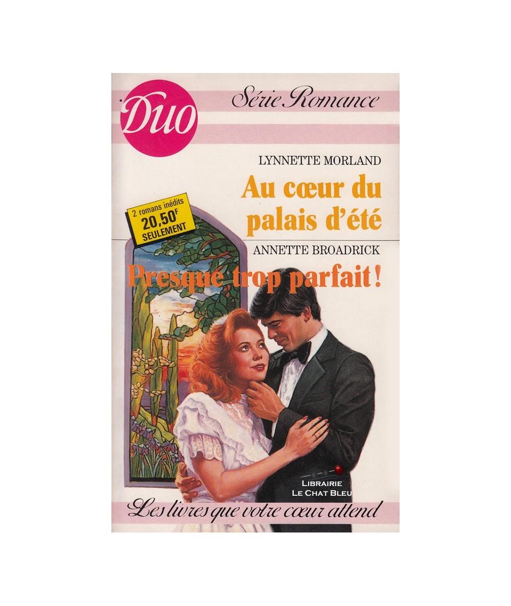 N° 335/336 - Au coeur du palais d'été (Lynnette Morland) - Presque trop parfait ! (Annette Broadrick)