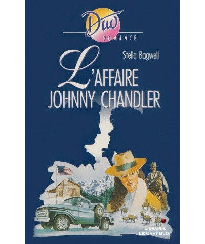L'affaire Johnny Chandler (Stella Bagwell) - Duo Romance N° 441