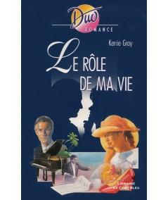 Le rôle de ma vie (Kerrie Gray) - Duo Romance N° 458