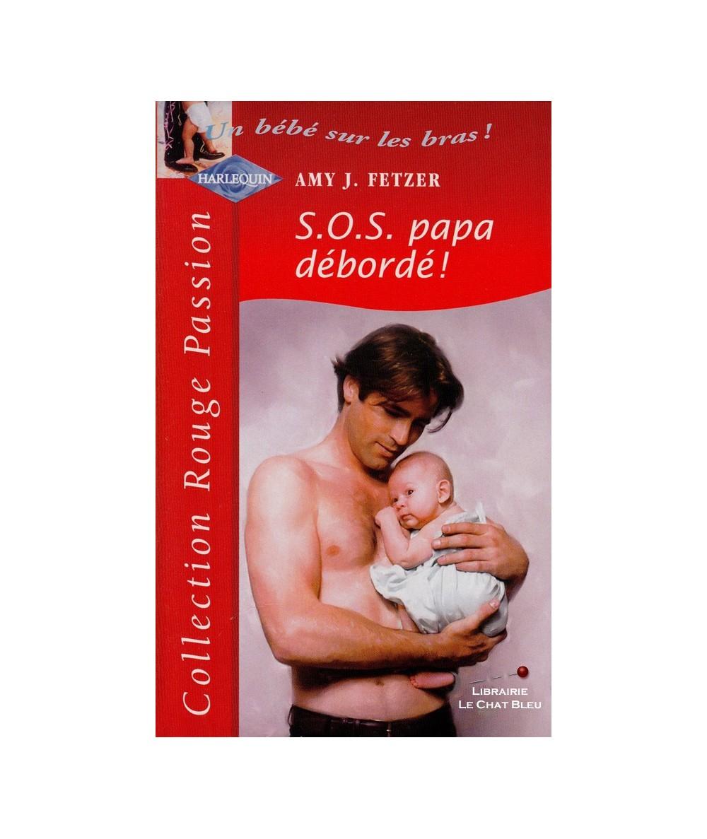 N° 1120 - S.O.S. papa débordé ! (Amy J. Fetzer) - Un bébé sur les bras !