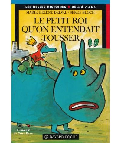 Le petit roi qu'on entendait tousser (Marie-Hélène Delval, Serge Bloch) - Les Belles Histoires N° 120