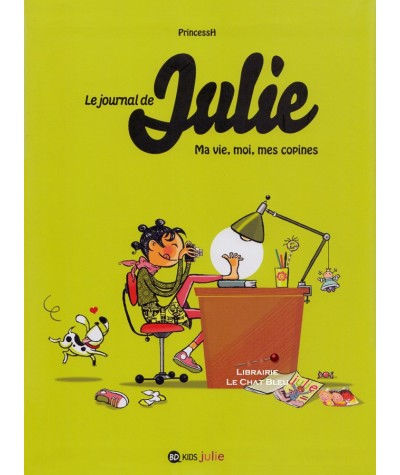 Le journal de Julie T1 : Ma vie, moi, mes copines (PrincessH)