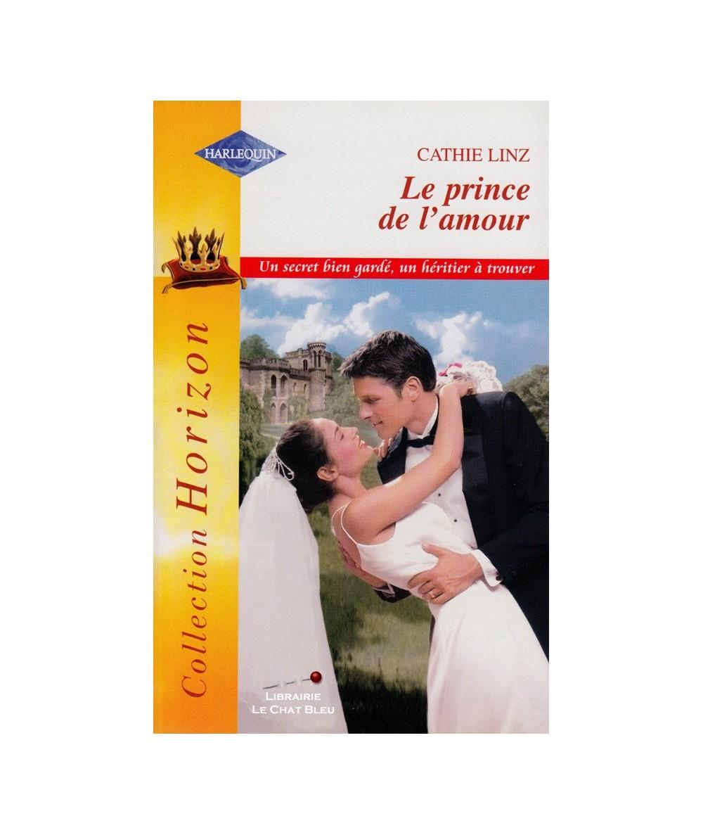 N° 1943 - Le prince de l'amour (Cathie Linz) - Un secret bien gardé, un héritier à trouver