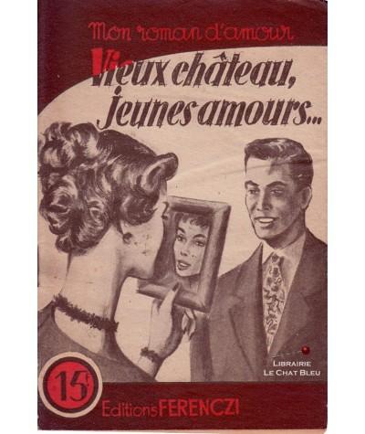 Vieux château, jeunes amours… (Jacques Sanluys) - Mon roman d'amour N° 446