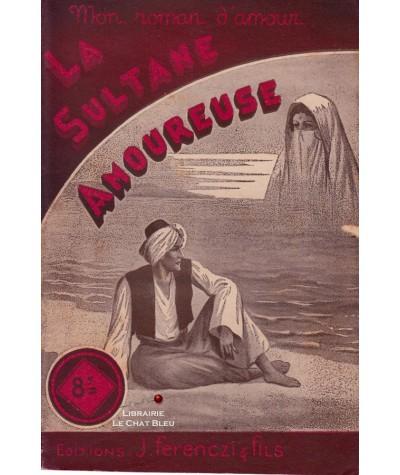 La Sultane Amoureuse (Gustave Gailhard) - Ferenczi, Mon roman d'amour N° 95