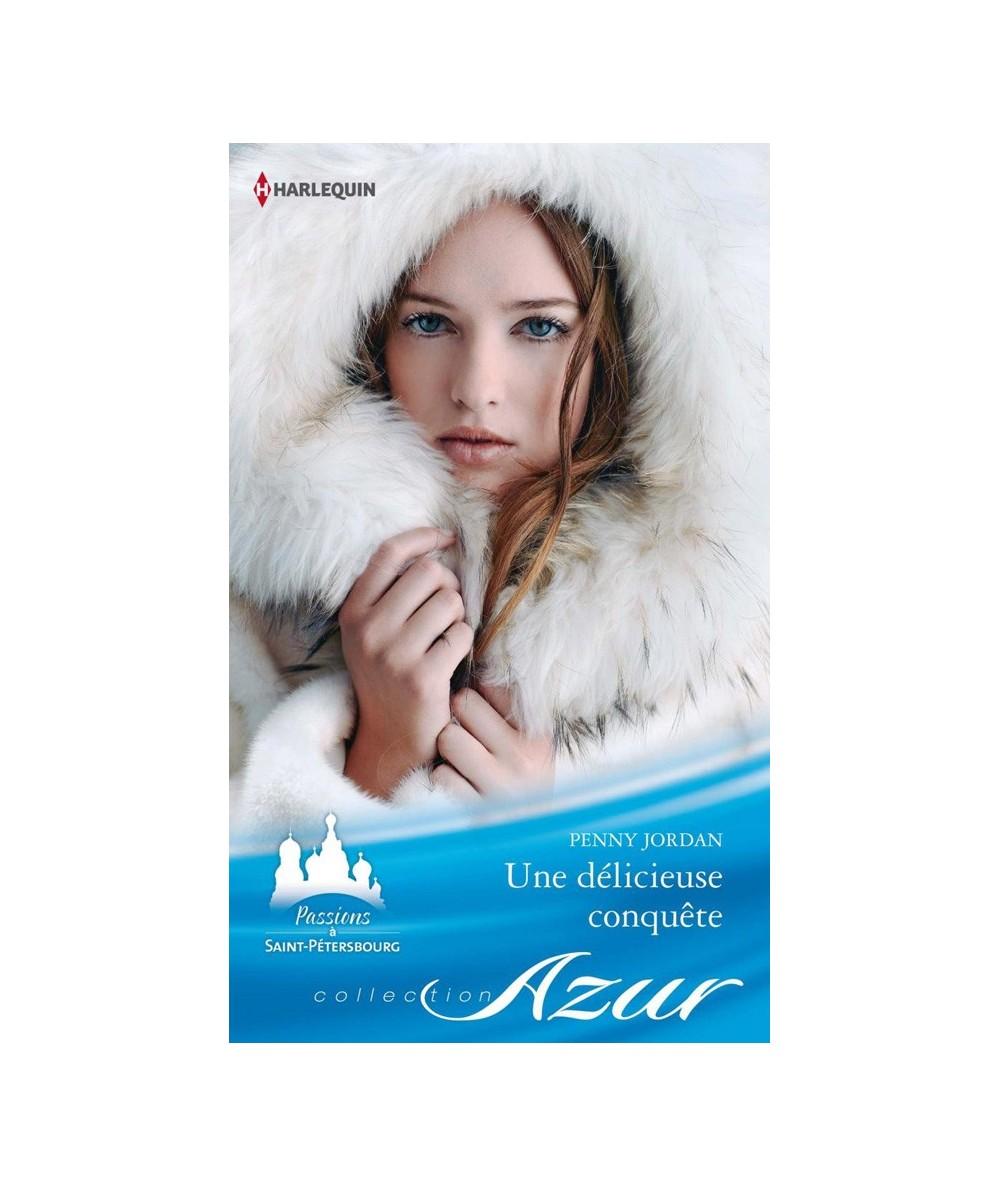 N° 3374 - Passions à Saint-Pétersbourg T1 : Une délicieuse conquête (Penny Jordan)