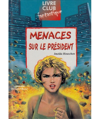 Menaces sur le Président (Imelda Heuschen) - Club Jeunesse N° 87
