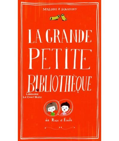 La Grande petite bibliothèque de Rose et Émile (Vincent Malone, Lili Scratchy)