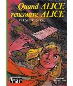 Quand Alice rencontre Alice (Caroline Quine) - Bibliothèque Verte
