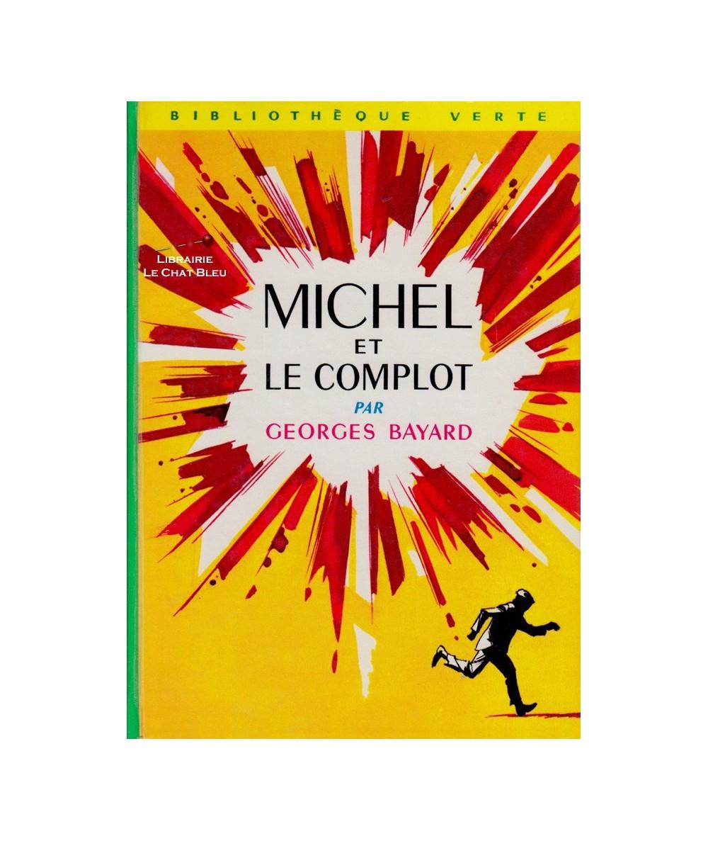 Michel et le complot (Georges Bayard) - Bibliothèque Verte N° 306