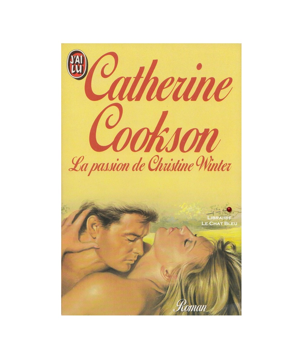 La passion de Christine Winter (Catherine Cookson) - J'ai lu N° 2403