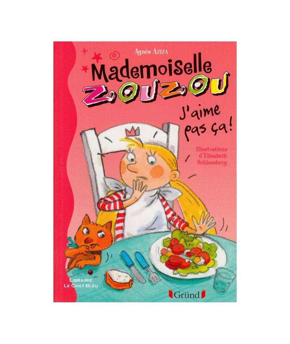 Mademoiselle Zouzou T12 : J'aime pas ça ! (Agnès Aziza)