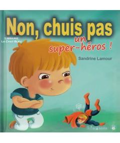 Non, chuis pas un super-héros ! (Sandrine Lamour)