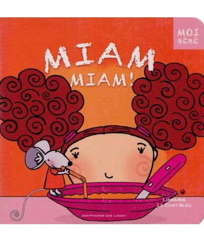 Moi bébé : Miam miam ( C. Fontaine, Katell) - À partir de 1 an