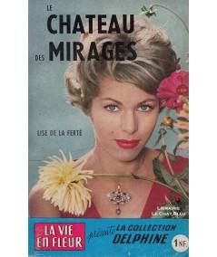Le château des mirages (Lise de la Ferté) - Delphine N° 107
