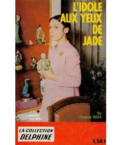 L'idole aux yeux de jade (Claudette Degéa) - Delphine N° 277