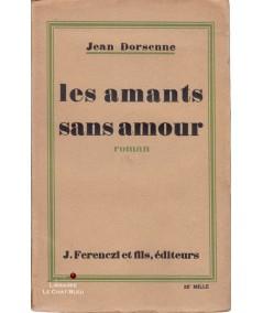 Les amants sans amour (Jean Dorsenne) - Ferenczi et Fils