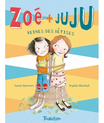 Zoé + Juju T5 : Zoé + Juju reines des bêtises (Annie Barrows, Sophie Blackall)