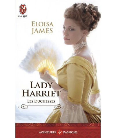 Les Duchesses T3 : Lady Harriet (Eloisa James) - J'ai lu N° 11172