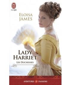 Les Duchesses T3 : Lady Harriet (Eloisa James) - J'ai lu N° 11172