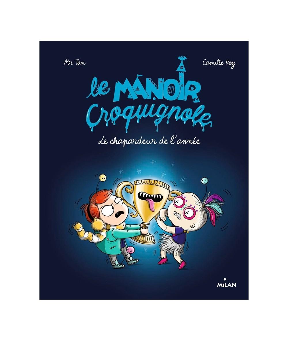 Le manoir croquignole T6 : Le chapardeur de l'année (Mr Tran, Camille Roy)