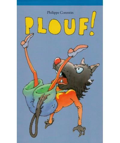 Plouf ! (Philippe Corentin) - Ecole des loisirs - De 5 à 7 ans