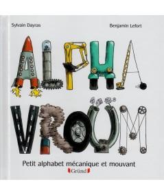 Alpha Vroum (Sylvain Dayras, Benjamin Lefort) - Petit alphabet mécanique et mouvant