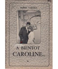 A bientôt Caroline... (Robert Vallet)