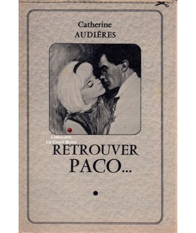 Retrouver Paco... (Catherine Audières)